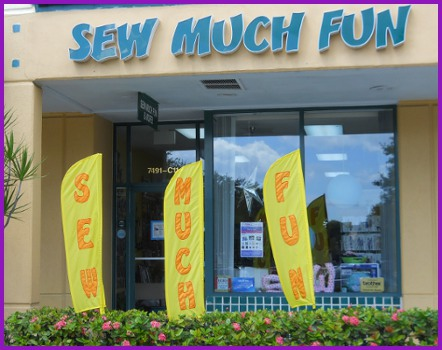 Storefront at Sew Much Fun, where South Florida Customers are Number One!